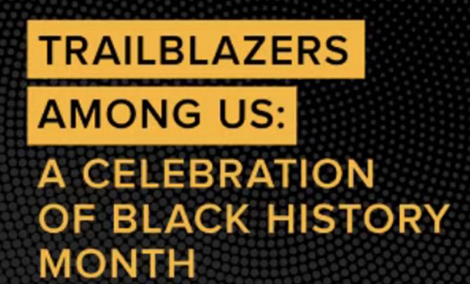 Trailblazers Among Us: A Celebration of Black History Month Webinar